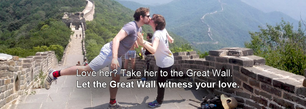 Love her? Take her to the Great Wall.