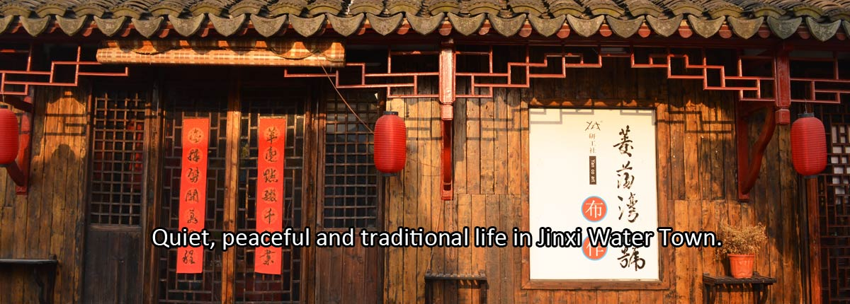 A quite and peaceful life in Jinxi Water Town.