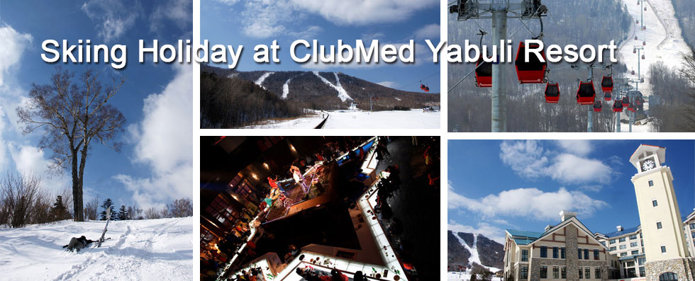 Skiing Holiday at ClubMed Yabuli Resort
